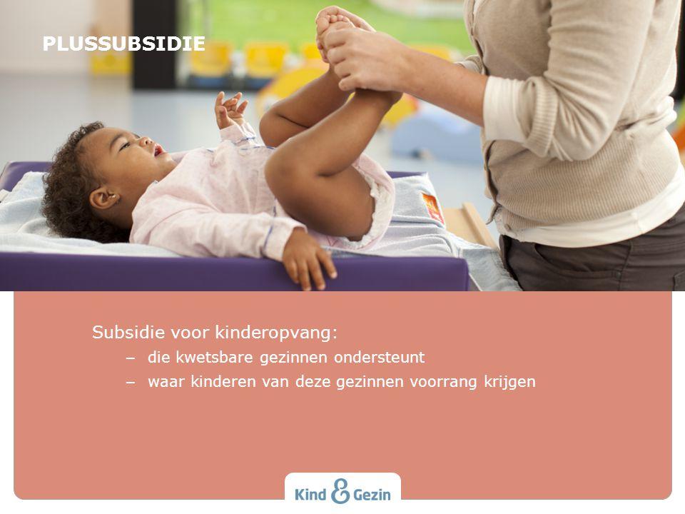 PLUSSUBSIDIE Subsidie voor kinderopvang: