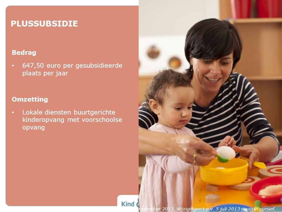 PLUSSUBSIDIE Bedrag 647,50 euro per gesubsidieerde plaats per jaar