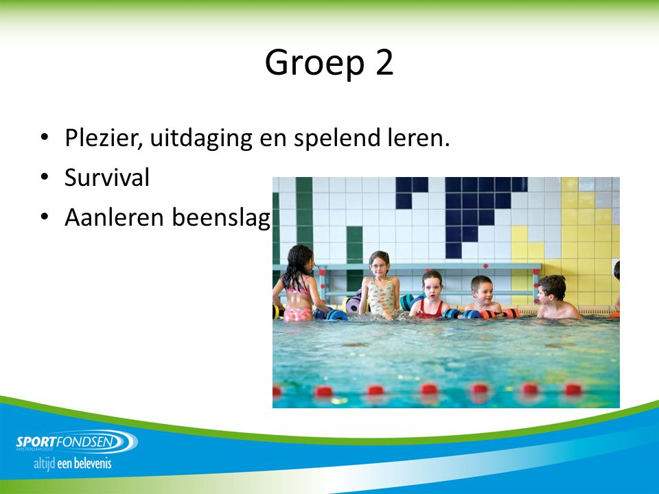 Groep 2 Plezier, uitdaging en spelend leren. Survival