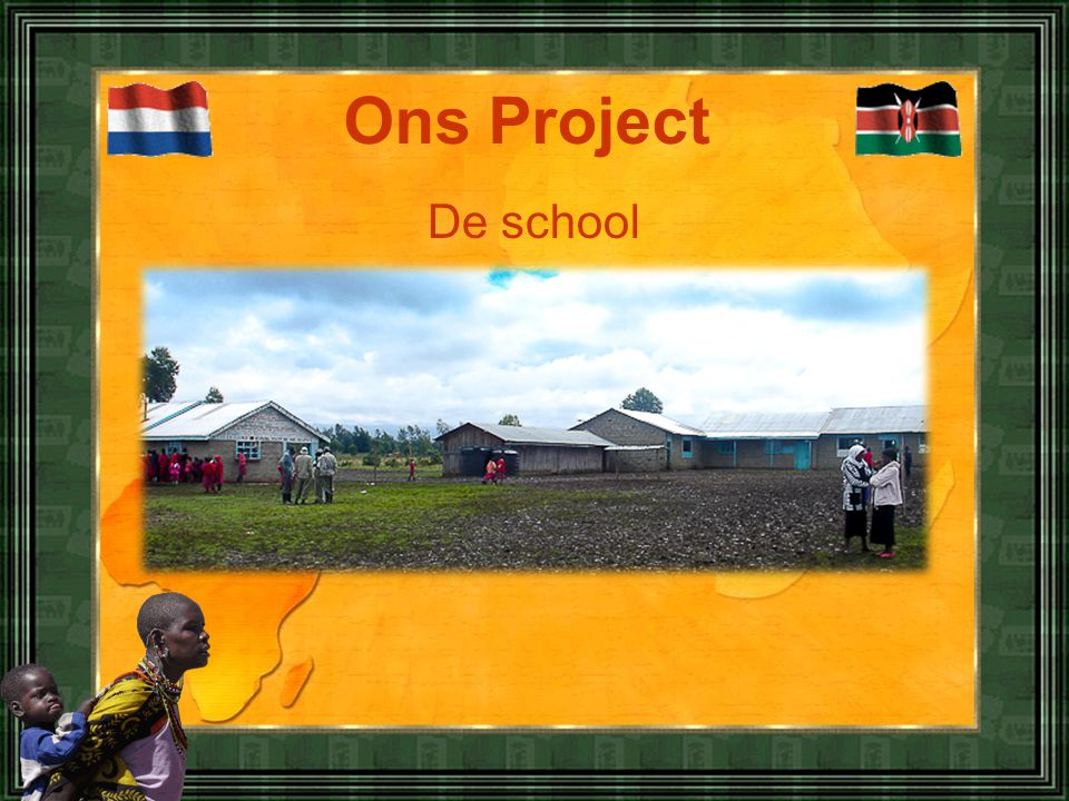 Ons Project De school Ons Project.. Ndiriti Primary School