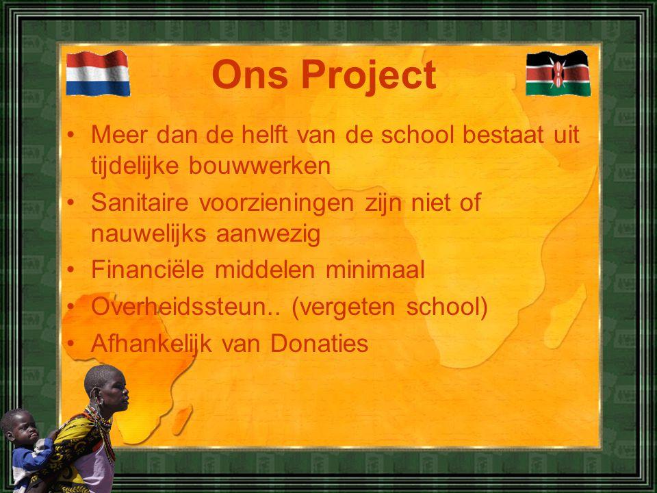 Ons Project Meer dan de helft van de school bestaat uit tijdelijke bouwwerken. Sanitaire voorzieningen zijn niet of nauwelijks aanwezig.