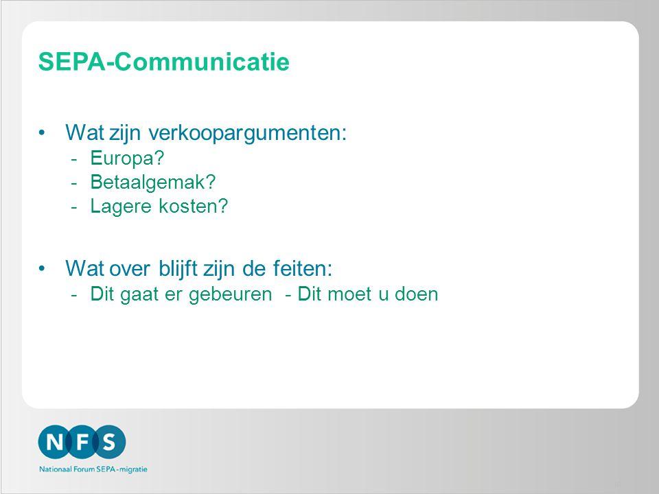 SEPA-Communicatie Wat zijn verkoopargumenten: