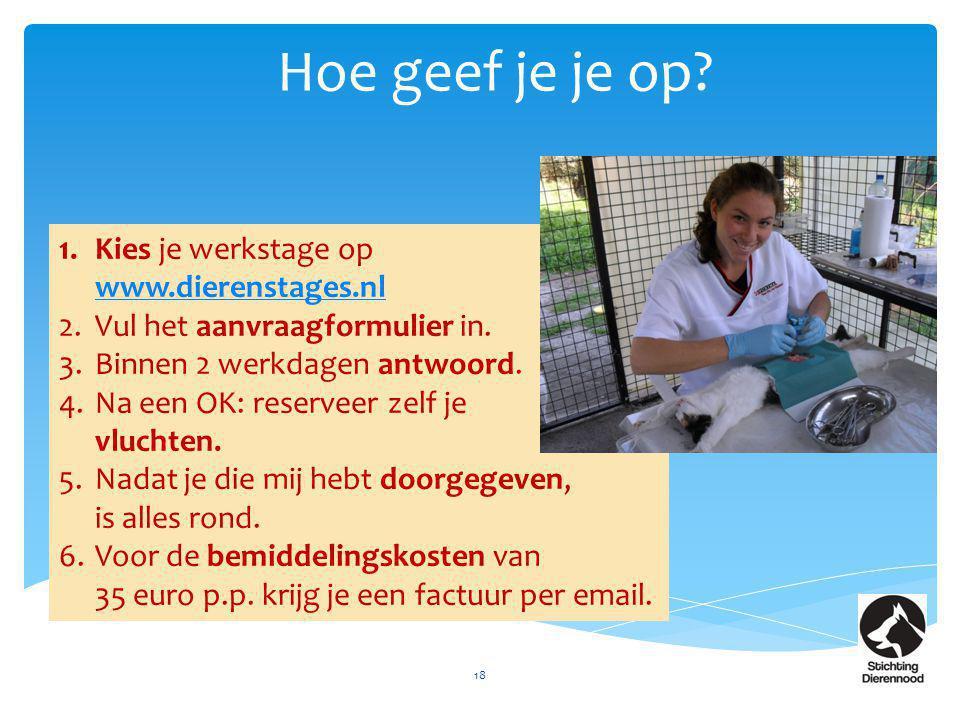 Hoe geef je je op Kies je werkstage op www.dierenstages.nl