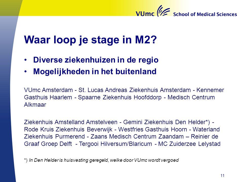 Waar loop je stage in M2 Diverse ziekenhuizen in de regio