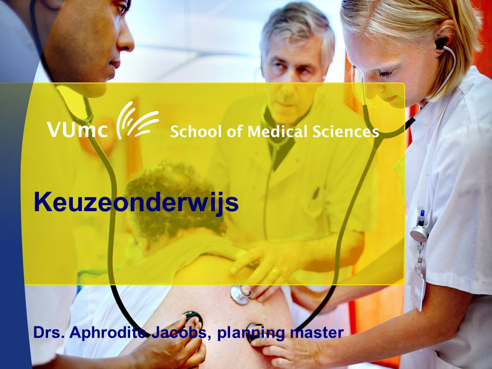 Welkom in VUmc Drs. Aphrodite Jacobs, planning master