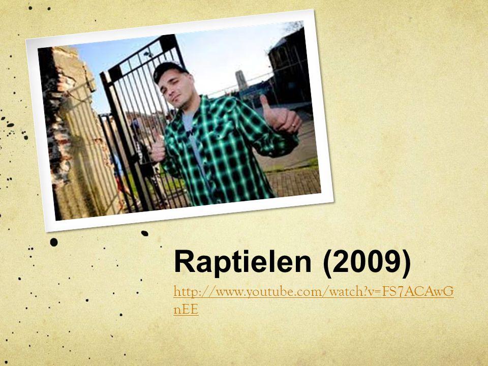Raptielen (2009) http://www.youtube.com/watch v=FS7ACAwGnEE