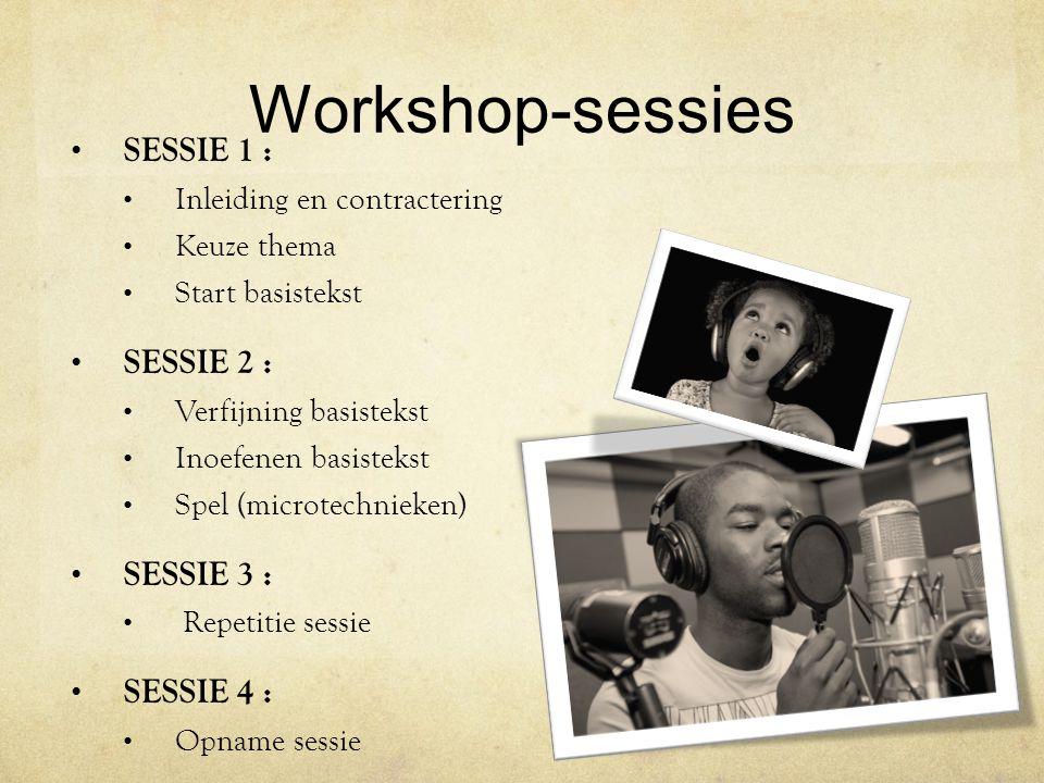 Workshop-sessies SESSIE 1 : SESSIE 2 : SESSIE 3 : SESSIE 4 :