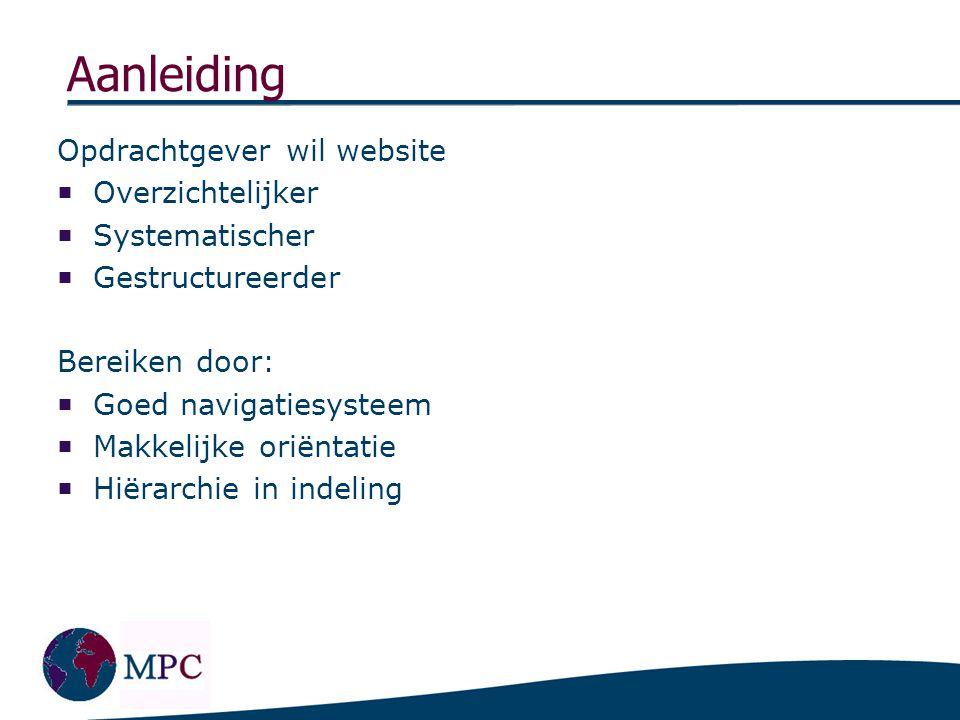 Doel & Kern project Website wordt centraal communicatiemiddel naar de doelgroepen toe. Speerpunten: