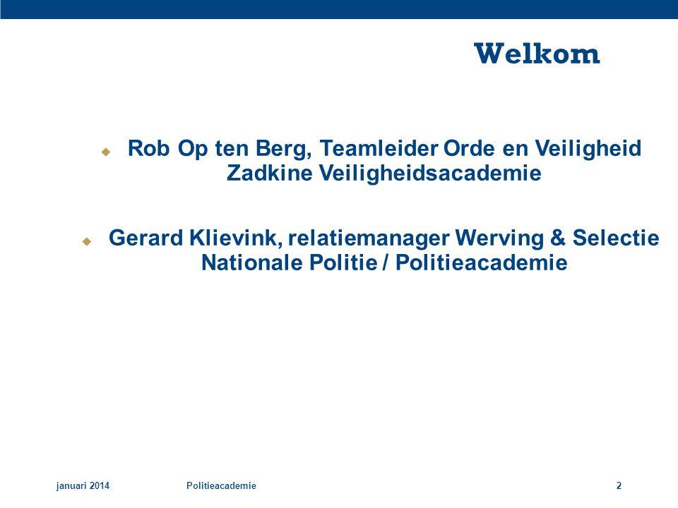 Welkom Rob Op ten Berg, Teamleider Orde en Veiligheid Zadkine Veiligheidsacademie.