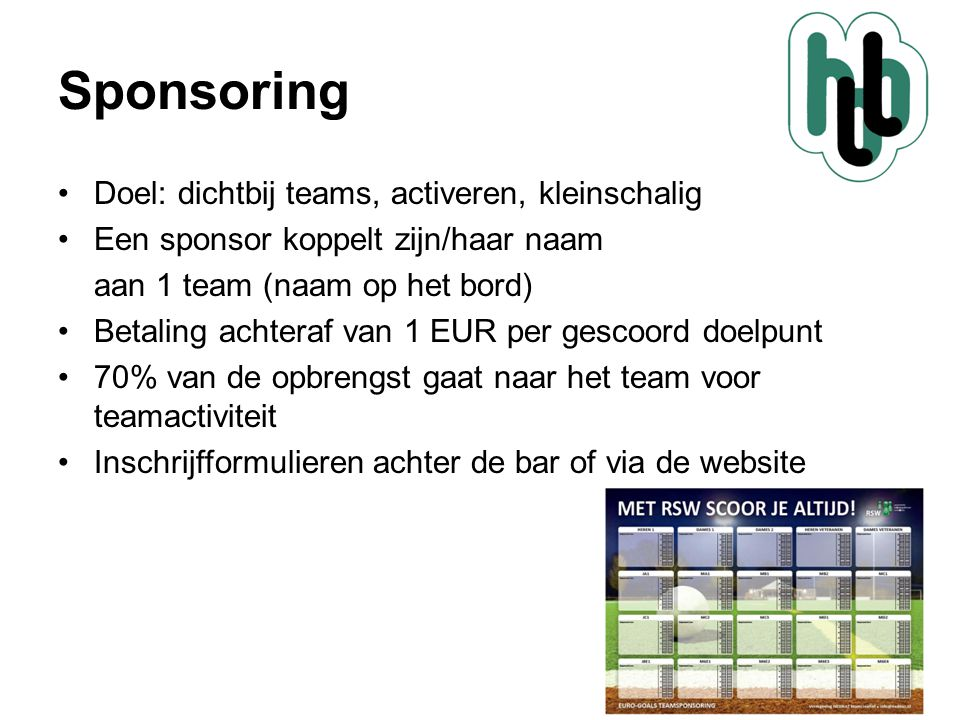 Sponsoring Doel: dichtbij teams, activeren, kleinschalig