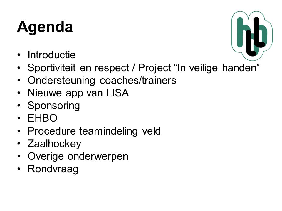 Agenda Introductie. Sportiviteit en respect / Project In veilige handen Ondersteuning coaches/trainers