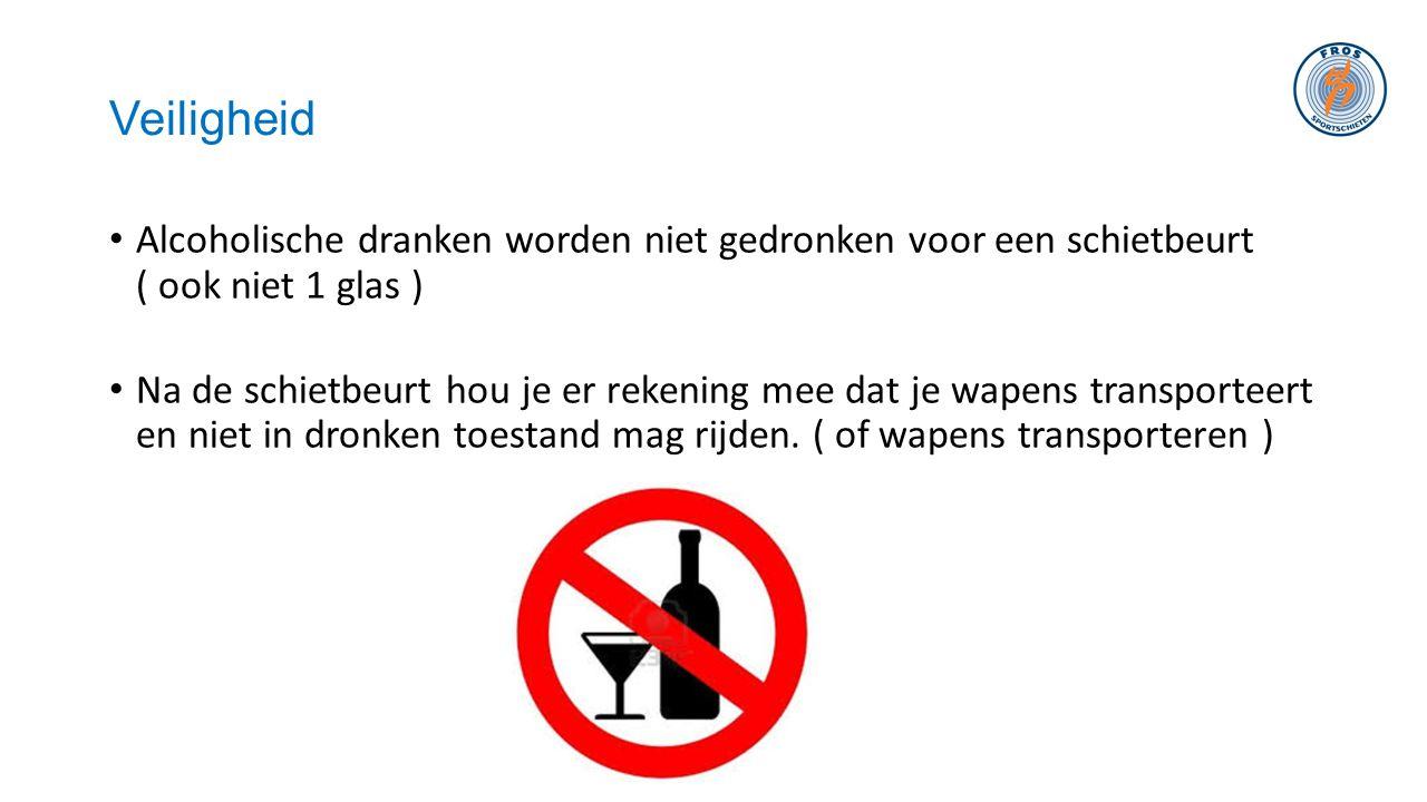 Veiligheid Alcoholische dranken worden niet gedronken voor een schietbeurt ( ook niet 1 glas )