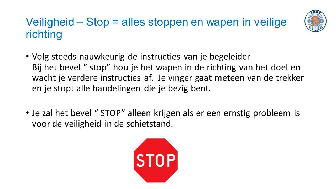 Veiligheid – Stop = alles stoppen en wapen in veilige richting