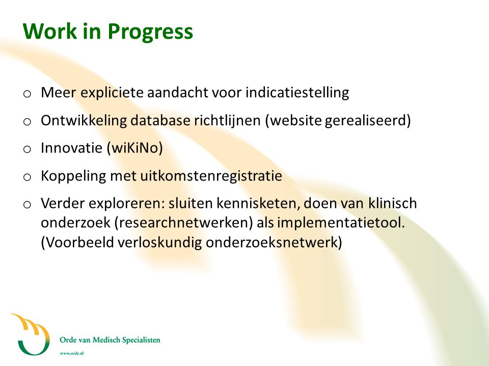 Work in Progress Meer expliciete aandacht voor indicatiestelling