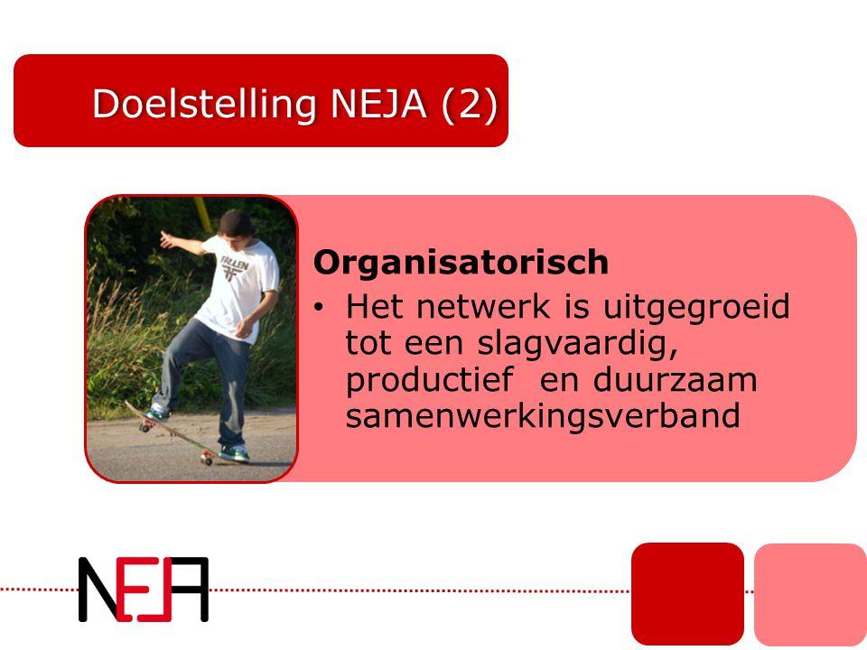 Doelstelling NEJA (2) Organisatorisch