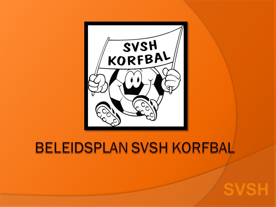 Beleidsplan SvSH Korfbal
