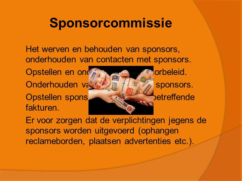 Sponsorcommissie Het werven en behouden van sponsors, onderhouden van contacten met sponsors. Opstellen en onderhouden sponsorbeleid.