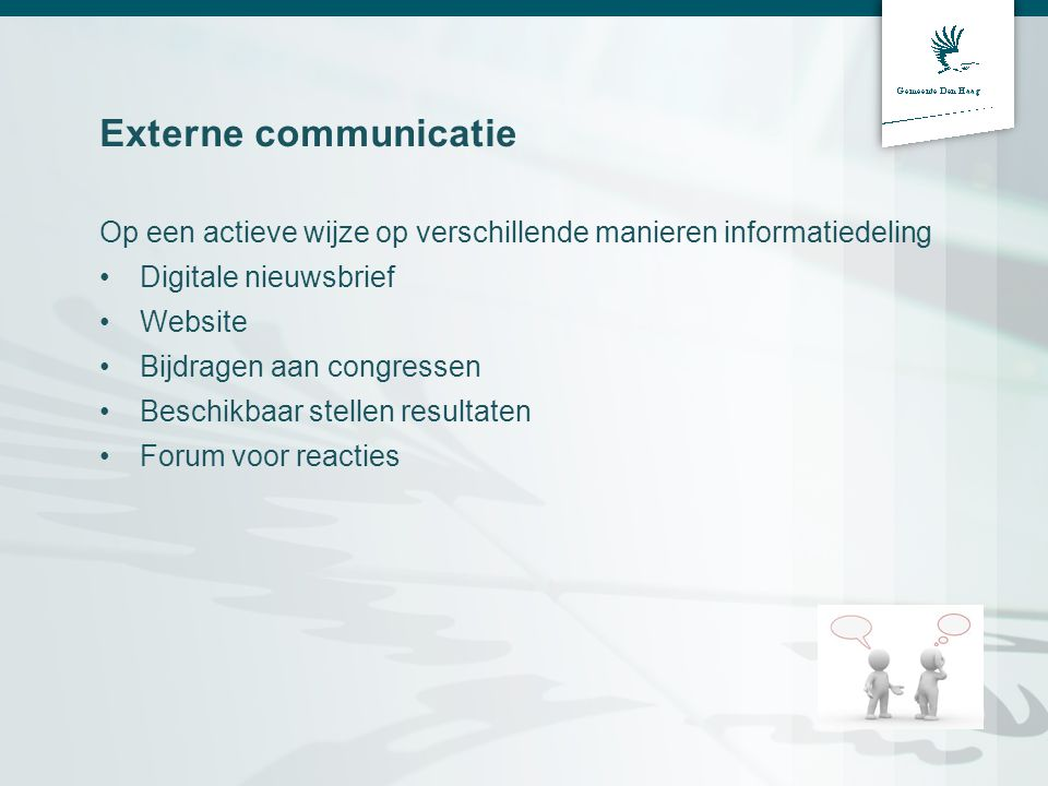 Externe communicatie Op een actieve wijze op verschillende manieren informatiedeling. Digitale nieuwsbrief.