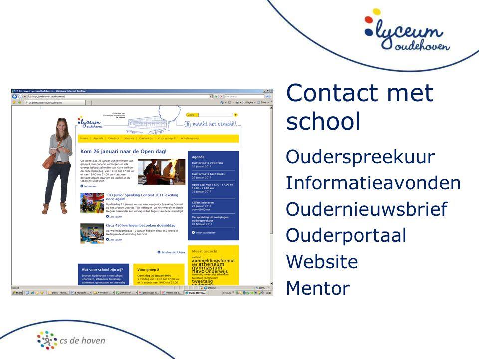 Contact met school Ouderspreekuur Informatieavonden Oudernieuwsbrief