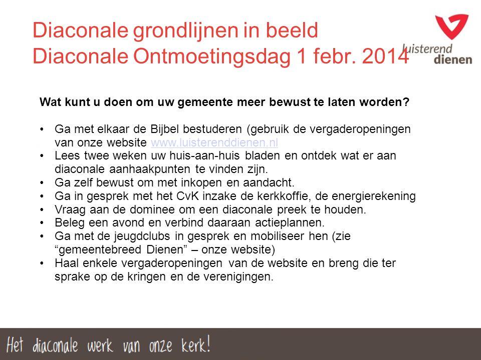 Diaconale grondlijnen in beeld Diaconale Ontmoetingsdag 1 febr. 2014