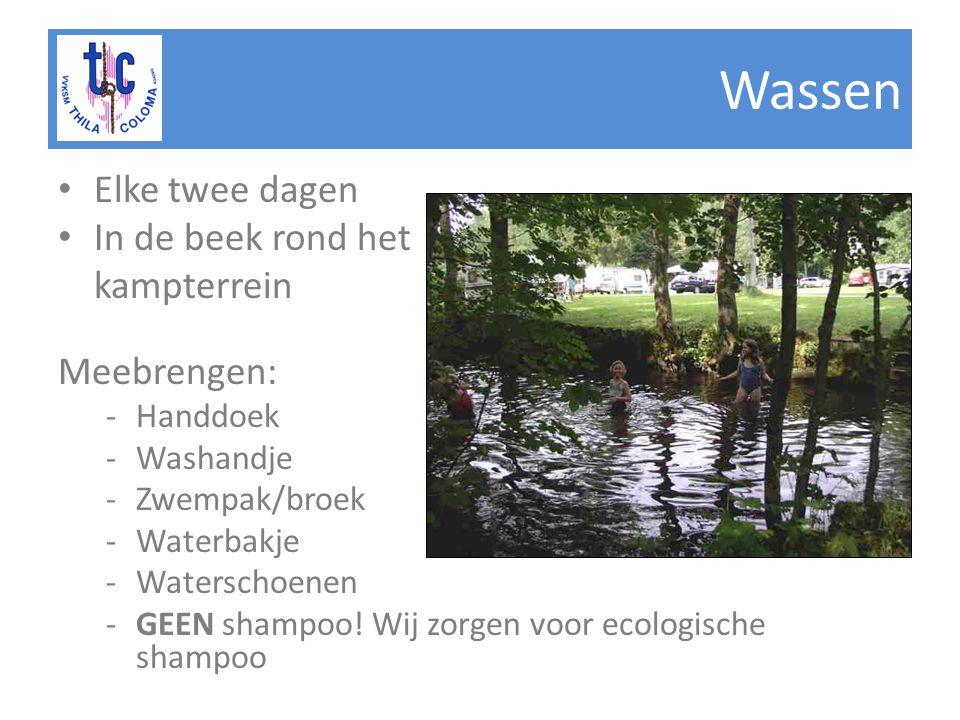 Wassen Elke twee dagen In de beek rond het kampterrein Meebrengen: