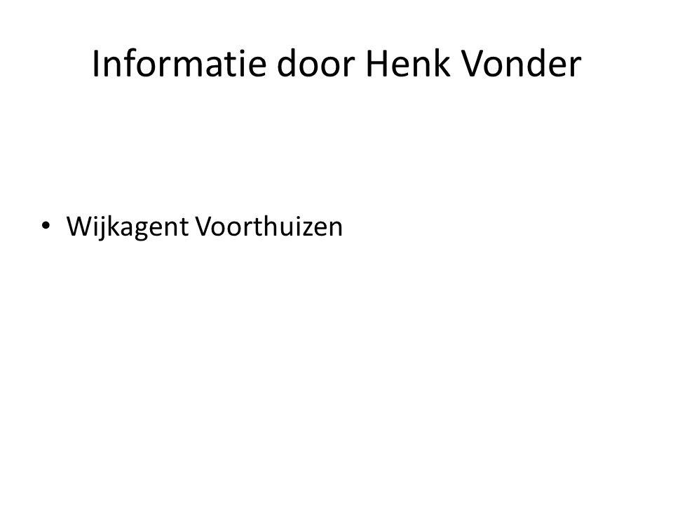 Informatie door Henk Vonder