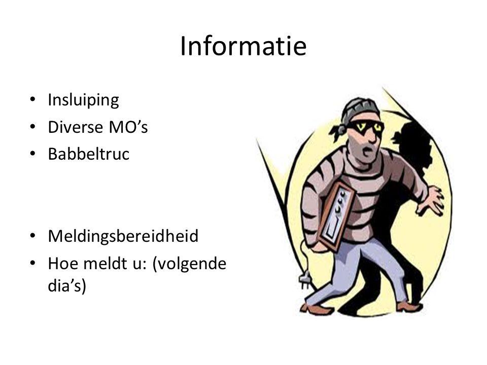 Informatie Insluiping Diverse MO's Babbeltruc Meldingsbereidheid