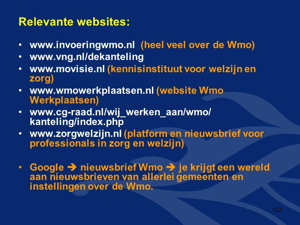 Relevante websites: www.invoeringwmo.nl (heel veel over de Wmo)