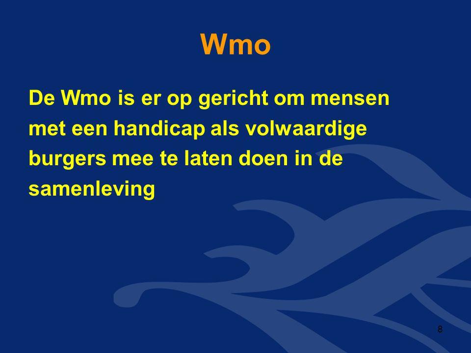 Wmo De Wmo is er op gericht om mensen met een handicap als volwaardige