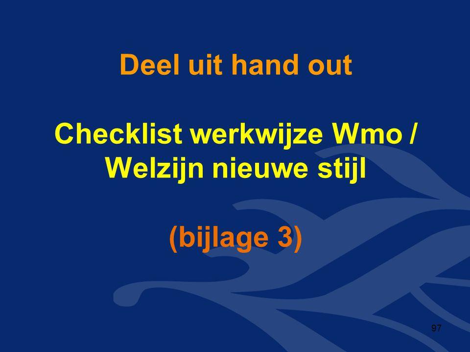 Deel uit hand out Checklist werkwijze Wmo / Welzijn nieuwe stijl (bijlage 3)