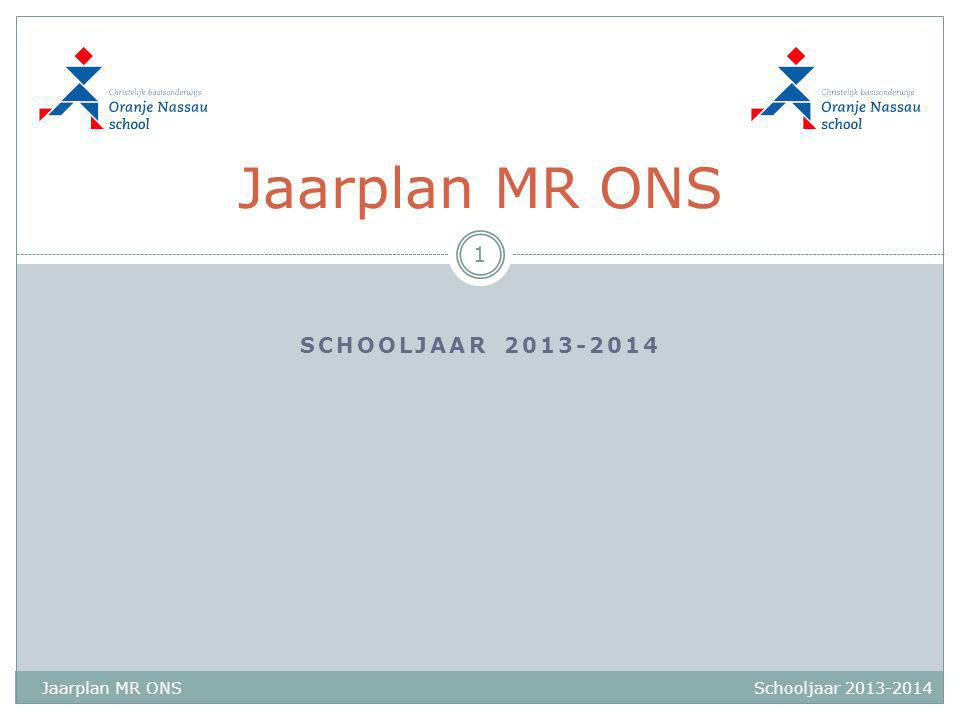 Jaarplan MR ONS schooljaar 2013-2014 Jaarplan MR ONS