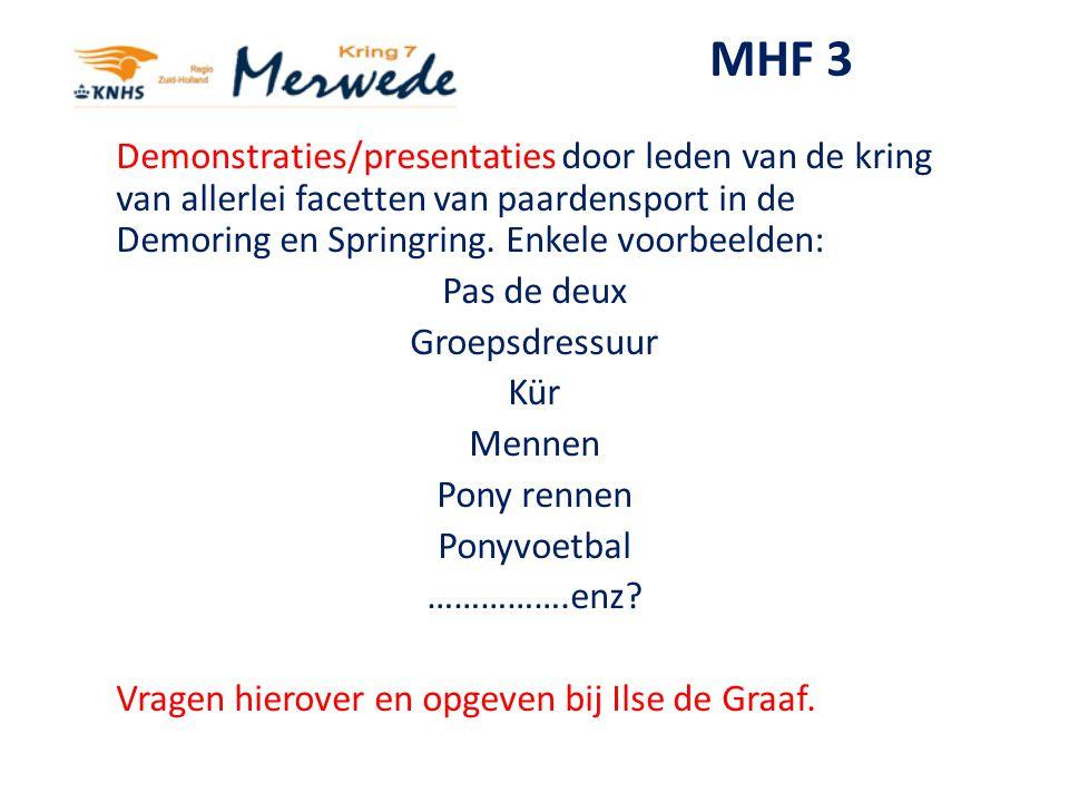 MHF 3 Demonstraties/presentaties door leden van de kring van allerlei facetten van paardensport in de Demoring en Springring. Enkele voorbeelden:
