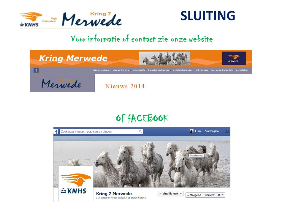 Voor informatie of contact zie onze website OF fACEBOOK