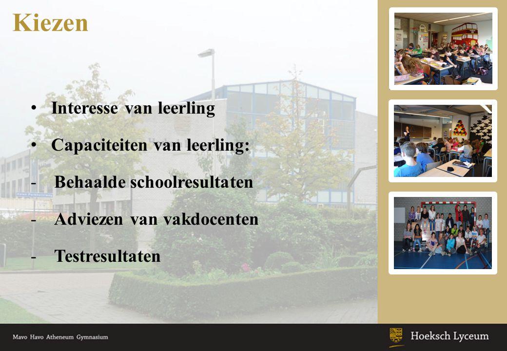 Kiezen Interesse van leerling Capaciteiten van leerling: