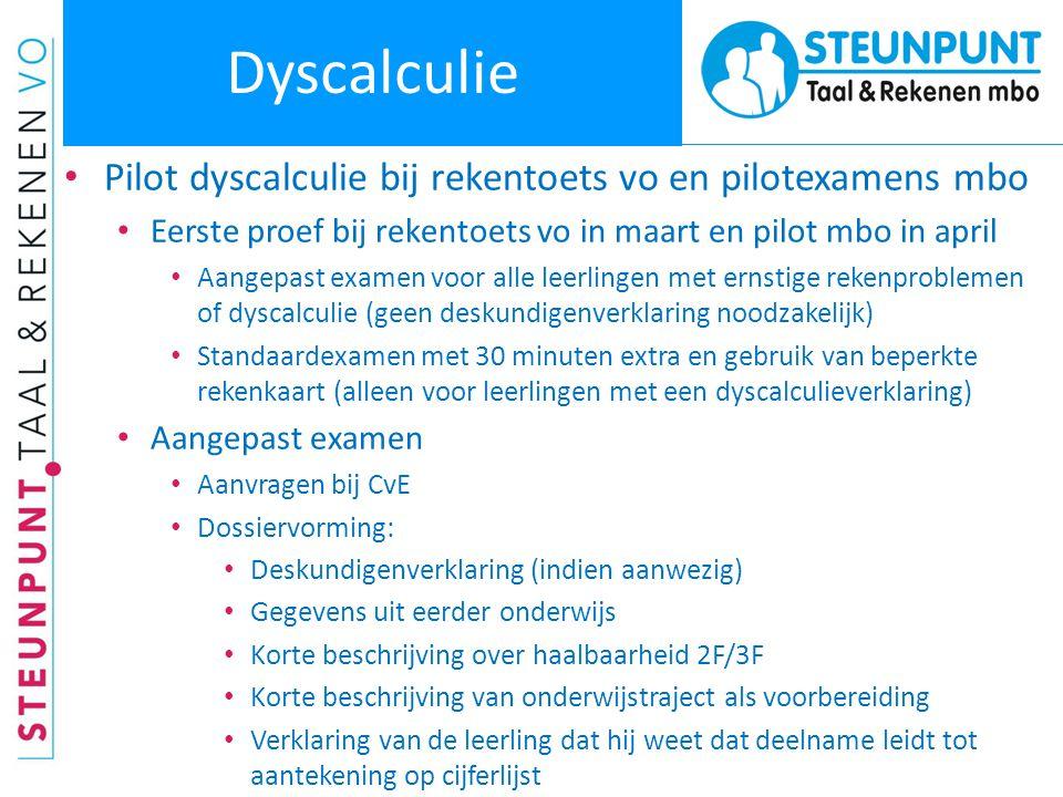 Dyscalculie Pilot dyscalculie bij rekentoets vo en pilotexamens mbo