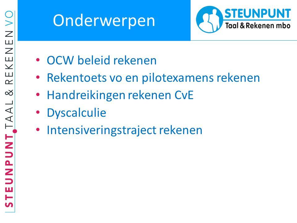 Onderwerpen OCW beleid rekenen Rekentoets vo en pilotexamens rekenen