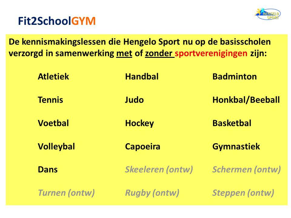 Fit2SchoolGYM De kennismakingslessen die Hengelo Sport nu op de basisscholen verzorgd in samenwerking met of zonder sportverenigingen zijn: