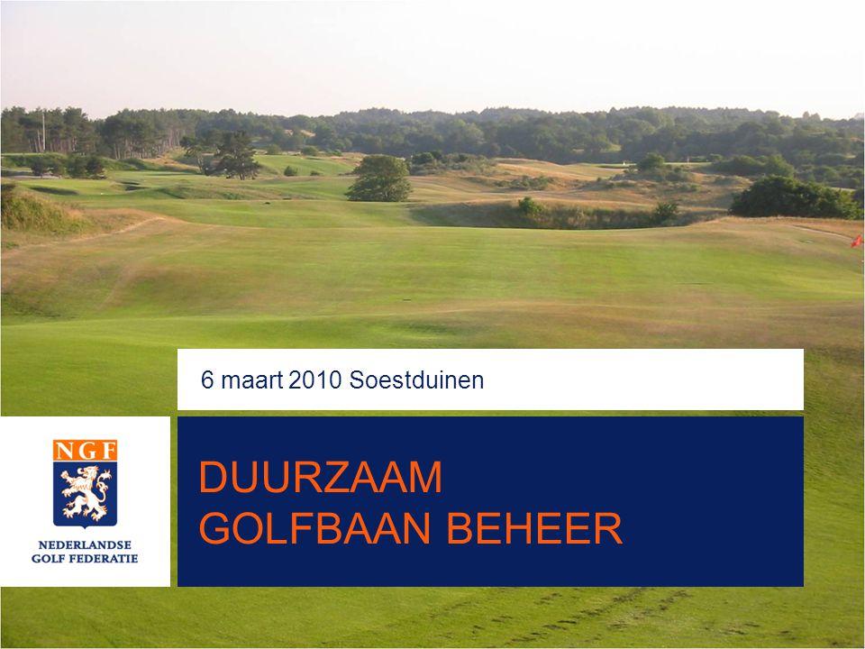 6 maart 2010 Soestduinen DUURZAAM GOLFBAAN BEHEER