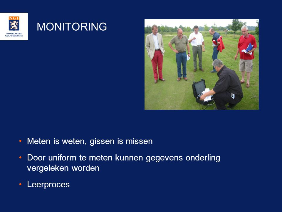 MONITORING Meten is weten, gissen is missen