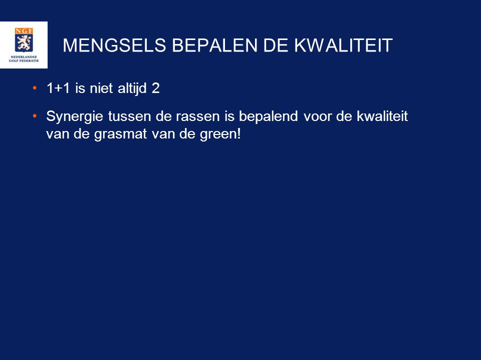 MENGSELS BEPALEN DE KWALITEIT