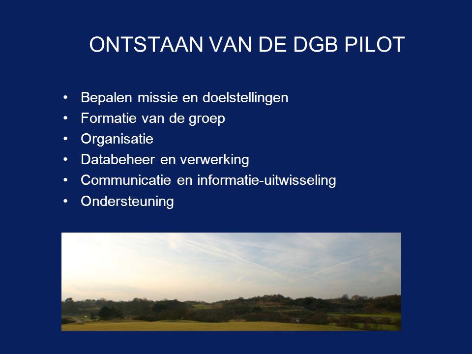 ONTSTAAN VAN DE DGB PILOT