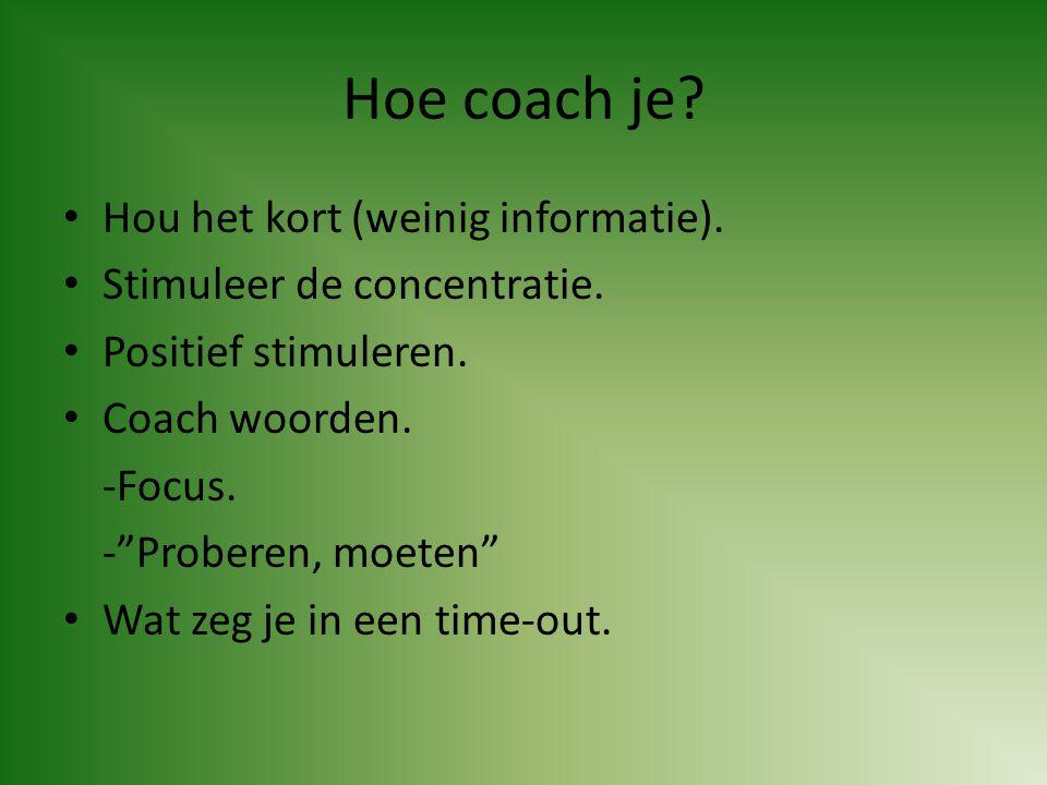 Hoe coach je Hou het kort (weinig informatie).