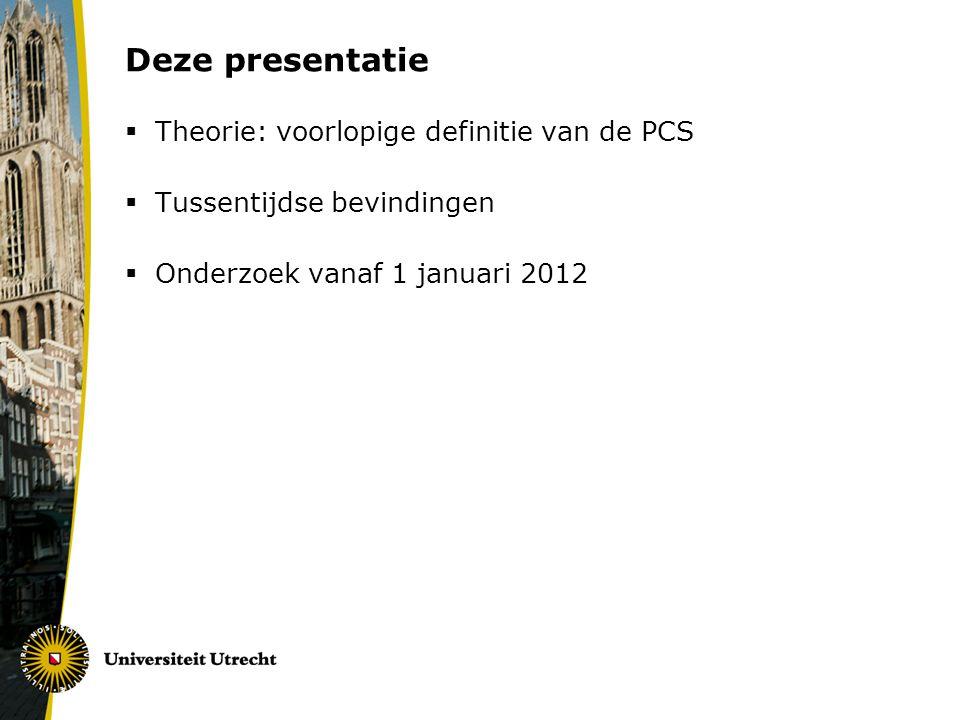 Deze presentatie Theorie: voorlopige definitie van de PCS