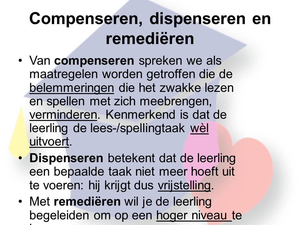 Compenseren, dispenseren en remediëren