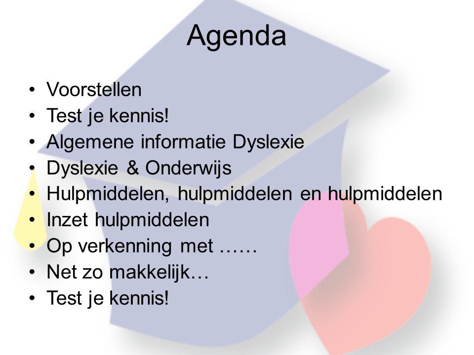 Agenda Voorstellen Test je kennis! Algemene informatie Dyslexie