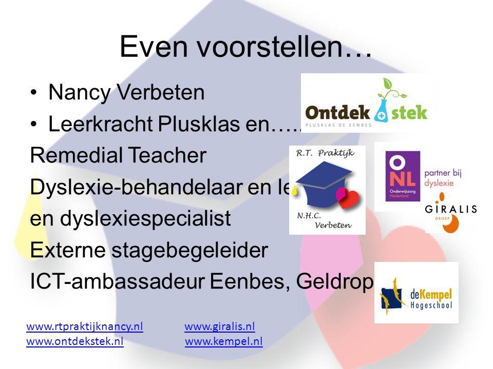 Even voorstellen… Nancy Verbeten Leerkracht Plusklas en…..