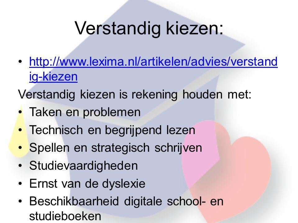 Verstandig kiezen: http://www.lexima.nl/artikelen/advies/verstandig-kiezen. Verstandig kiezen is rekening houden met: