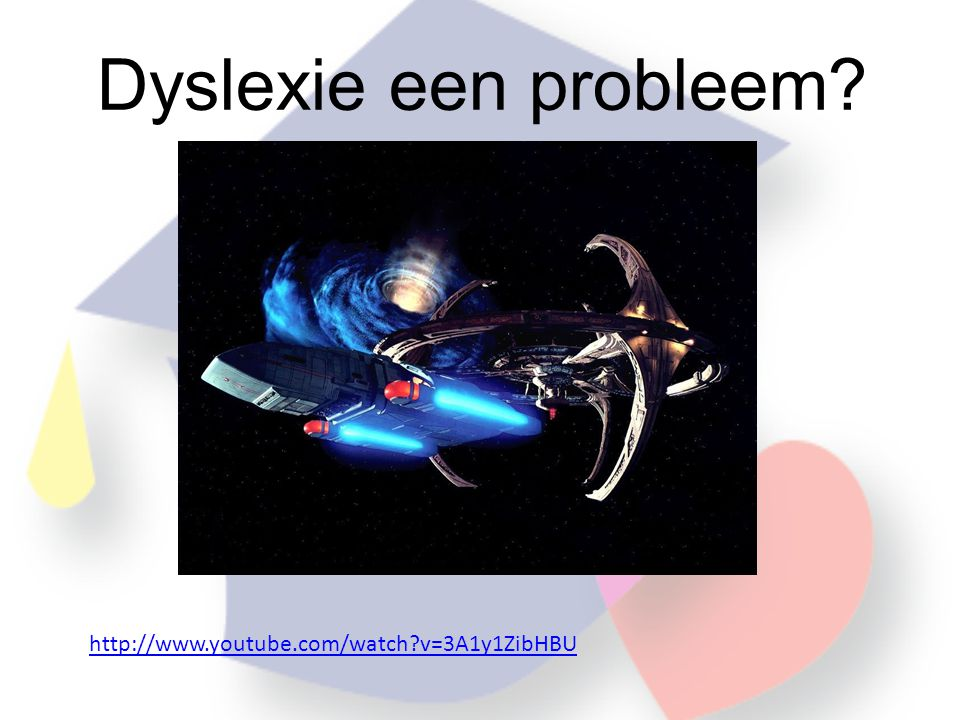 Dyslexie een probleem http://www.youtube.com/watch v=3A1y1ZibHBU