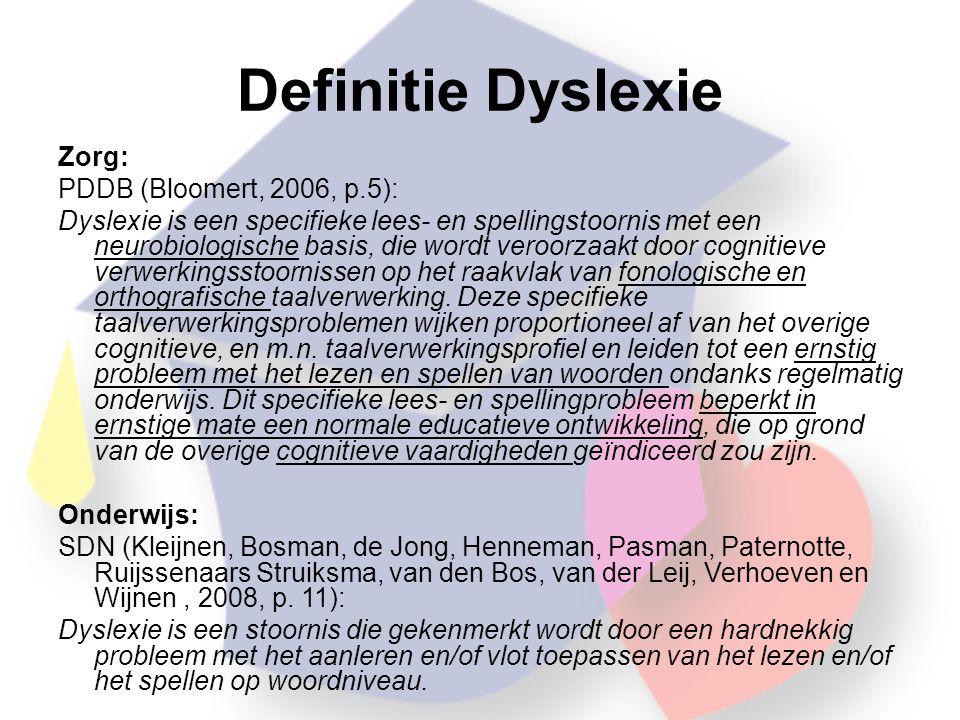 Definitie Dyslexie Zorg: PDDB (Bloomert, 2006, p.5):