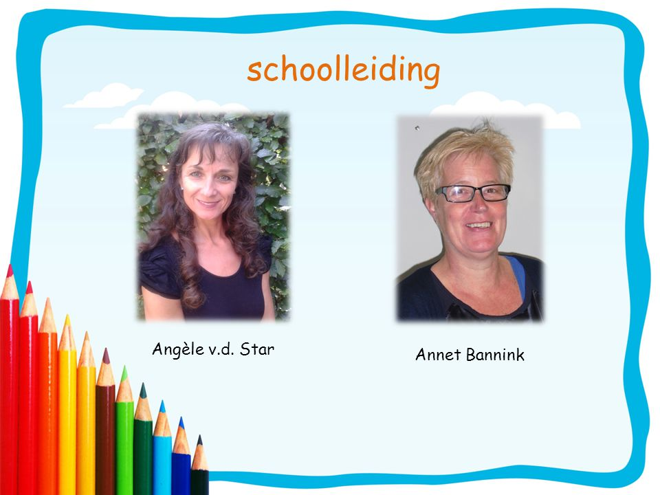 schoolleiding Angèle v.d. Star Annet Bannink